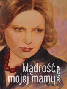 Tomasz Nocuń okładka książki Mądrość Mojej Mamy