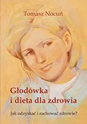 Tomasz Nocuń książka Głodówka i dieta dla zdrowia